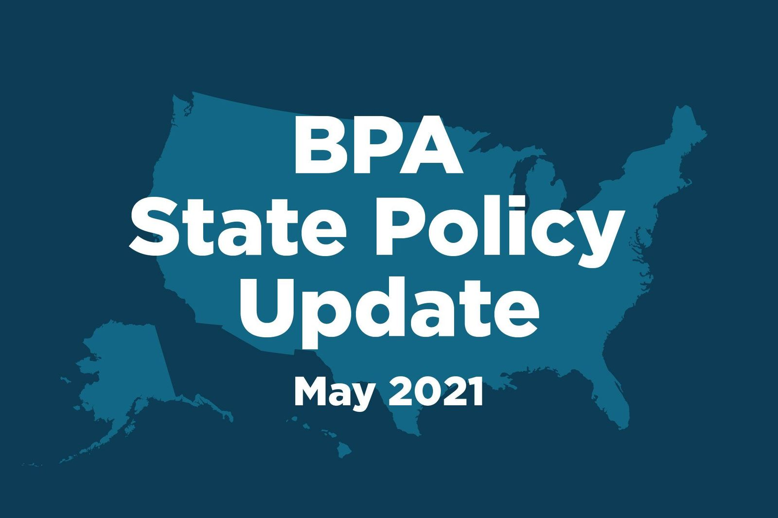 Map of United States with copy that reads May State Policy updates